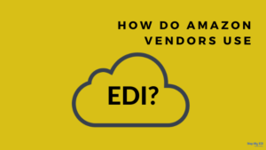 How do Amazon Vendors use EDI